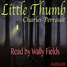 Little Thumb Audiobook by Charles Perrault Narrated by Wally Fields
