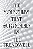 img - for The Molecules That Surround Us book / textbook / text book