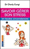img - for Savoir g rer son stress en toutes circonstances book / textbook / text book