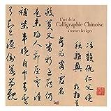 echange, troc Changshan Gao, Xiangping Li - L'art Chinois de la Calligraphie à travers les âges
