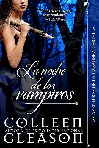 Colleen Gleason - La noche de los vampiros (Romance de Vampiros) (Las Aventuras de la Cazadora Gardella 2) (Spanish Edition)