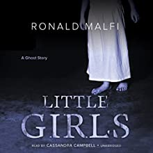 Little Girls (       UNABRIDGED) by Ronald Malfi Narrated by Cassandra Campbell