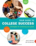 Your Guide to College Success: Strategies for Achieving Your Goals (1111834334) by Halonen, Jane S.