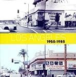 Los Angeles 1955-1985 (vers.ang.)
