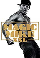 Magic Mike XXL [2015 film] by Gregory Jacobs
