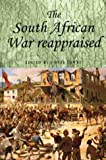 The South African War Reappraised (Studies in Imperialism) Donal Lowry