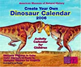 Create Your Own Dinosaur Calendar 2006