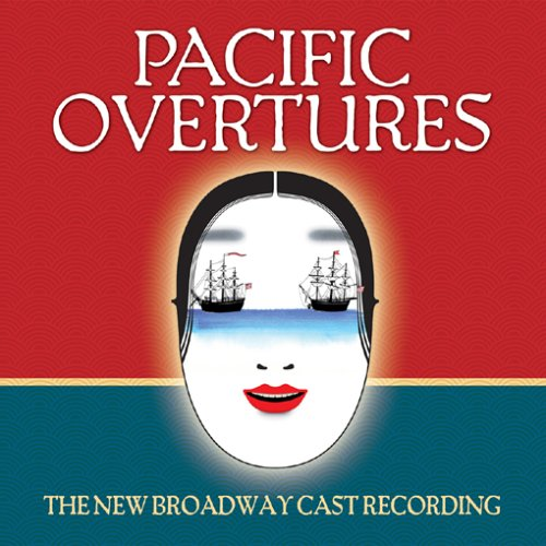 Pacific Overtures (2004 Broadway Revival Cast) by Stephen Sondheim, B.D. Wong and Scott Watanabe
