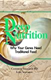 img - for Deep Nutrition: Why Your Genes Need Traditional Food book / textbook / text book