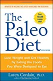 The Paleo Diet: Lose Weight and Get Healthy by Eating the Foods You Were Designed to Eat