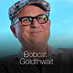 The Stunt Man | Bobcat Goldthwait