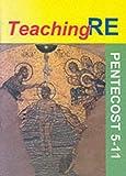 Pentecost 5-11 (Teaching RE)