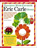 Teaching with Favorite Eric Carle Books: Creative Activities for Exploring the Themes in These Popular Books and for Building Skills in Writing, Math, (0439191025) by Novelli, Joan