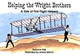 Helping the Wright Brothers: A Tale of First Flight Helpers (No. 2 in Suzanne Tates History Series) (Suzanne Tates History Series, Volume 2)