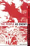 John Spritzler The People as Enemy: The Leaders' Hidden Agenda in World War II