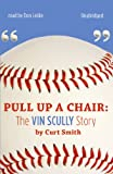 img - for Pull Up a Chair: The Vin Scully Story book / textbook / text book