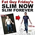 Slim Now, Slim Forever: The Fat Guy Friday Weight Loss Diet (       UNABRIDGED) by Craig Beck Narrated by Craig Beck