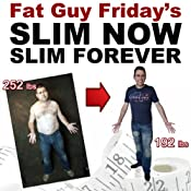 Slim Now, Slim Forever: The Fat Guy Friday Weight Loss Diet | [Craig Beck]