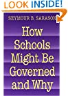 How Schools Might Be Governed and Why
