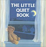 The Little Quiet Book (A Chunky Book(R)) (0375823980) by Ross, Katharine