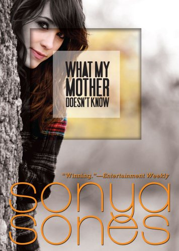 WHAT MY MOTHER DOESNT KNOW by Sonya Sones