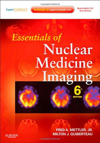 Essentials of Nuclear Medicine Imaging Expert Consult Online and Print 6e Essentials of Nuclear Medicine Imaging Mettler