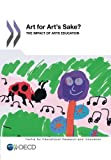 Art for Arts Sake?: The Impact of Arts Education (Educational Research and Innovation)