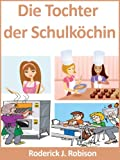img - for Die Tochter der Schulk chin (German Edition) book / textbook / text book