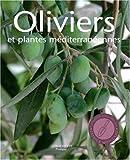 Oliviers et plantes méditerranéennes...