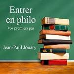 Entrer en philo: Vos premiers pas | Jean-Paul Jouary