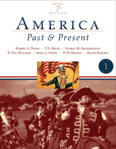 America Past and Present, Brief Edition, Volume I (7th Edition)