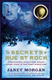 The Secrets of Rue St. Roch: Intelligence Operations Behind Enemy Lines in the First World War (0713997656) by Morgan, Janet