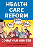 img - for By Jonathan Gruber Health Care Reform: What It Is, Why It's Necessary, How It Works (1st Edition) book / textbook / text book