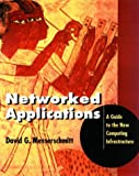 Networked applications:a guide to the new computing infrastructure