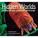 Hidden Worlds: Looking Through a Scientist's Microscope (Scientists in the Field Series)