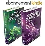 Growing Marijuana: Box Set - Growing Marijuana For Beginners & Advanced Marijuana Growing Techniques (Growing Marijuana, Marijuana Growing, Growing Marijuana Indoors) (English Edition)