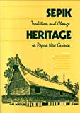 img - for Sepik Heritage: Tradition and Change in Papua New Guinea book / textbook / text book