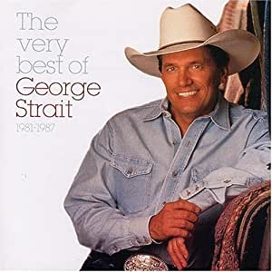George Strait Very Best Of Strait 1981 1987 Amazon Com