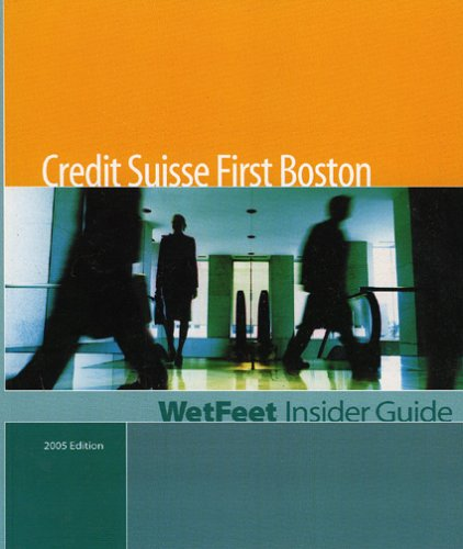 credit-suisse-first-boston-2005-edition-wetfeet-insider-guide