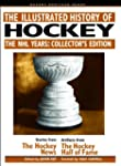 The Illustrated History of Hockey: Th...