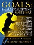 Goals: Smart Goal Setting Made Simple...