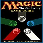 Magic the Gathering Game Guide |  HiddenStuff Entertainment