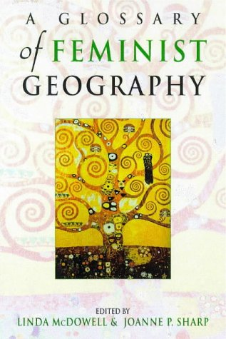 A Feminist Glossary of Human Geography (Hodder Arnold Publication) (Joanne Sharp compare prices)