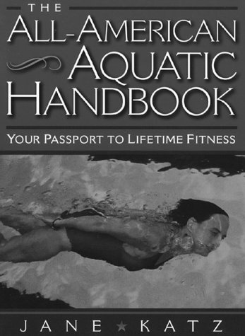 The All-American Aquatic Handbook: Your Passport to Lifetime Fitness