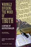 Wrongly Dividing the Word of Truth: A Critique of Dispensationalism (Second Edition) (1573580686) by John H. Gerstner