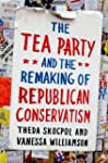 The Tea Party and the Remaking of Rep...