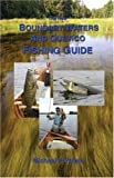 The New Boundary Waters and Quetico Fishing Guide (0916691055) by Michael Furtman