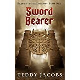 Sword Bearer (Return of the Dragons Book 1) ~ Teddy Jacobs
