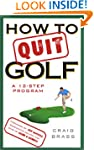 How To Quit Golf