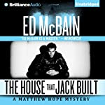 The House that Jack Built: Matthew Hope, Book 8 (       UNABRIDGED) by Ed McBain Narrated by Luke Daniels
